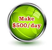 Make $500 per day